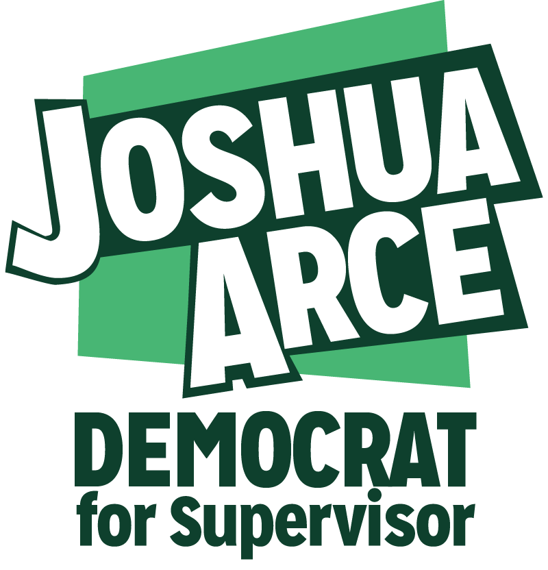 Joshua Arce Democrat for Supervisor